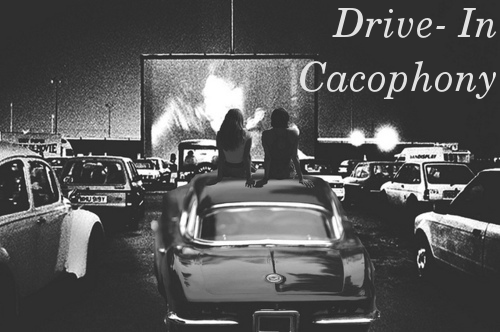Drive-in Cacophony